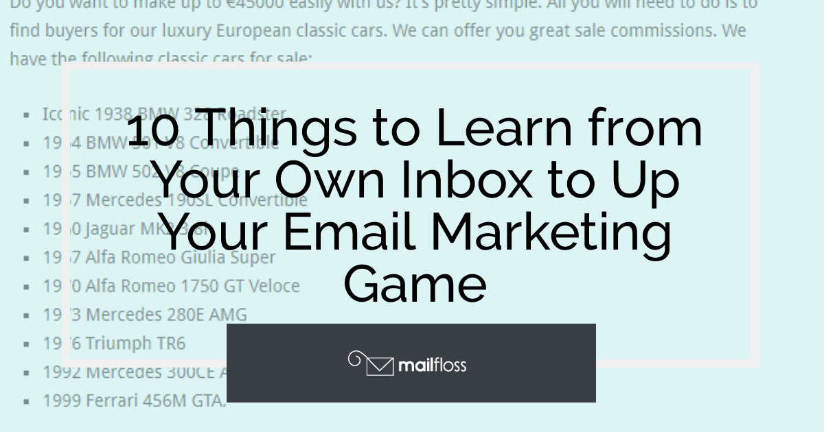 10 Things to Learn from Your Own Inbox to Up Your Email Marketing Game